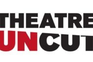 Theatre Uncut Is Back