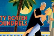 Dirty Rotten Scoundrels wanted!